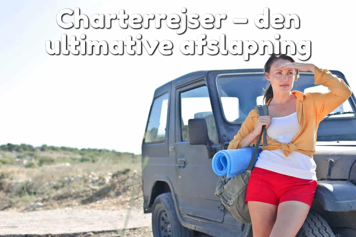Charterrejser – den ultimative afslapning